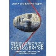 Problems of Democratic Transition and Consolidation by Juan J. Linz