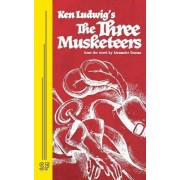 The Three Musketeers by Ken Ludwig