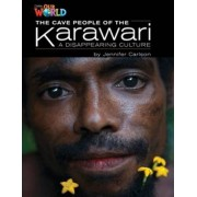 Our World Readers: The Cave People of the Karawari | A Disappearing Culture: Reader 5 by Jennifer Carlson