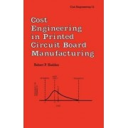 Cost Engineering in Printed Circuit Board Manufacturing by R. P. Hedden