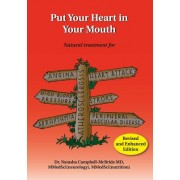 Put Your Heart in Your Mouth: Natural Treatment for Atherosclerosis, Angina, Heart Attack, High Blood Pressure, Stroke, Arrhythmia, Peripheral Vascu