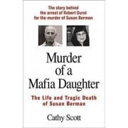 Murder Of A Mafia Daughter by Cathy Scott
