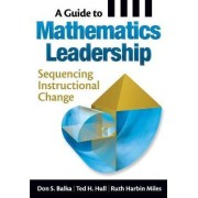A Guide to Mathematics Leadership by Don S. Balka