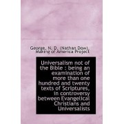 Universalism Not of the Bible by George N D (Nathan Dow)