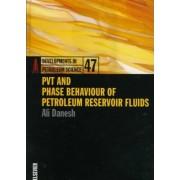 PVT and Phase Behaviour Of Petroleum Reservoir Fluids: Volume 47 by Ali Danesh