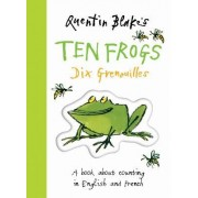 Quentin Blake's Ten Frogs: Dix Grenouilles by Quentin Blake