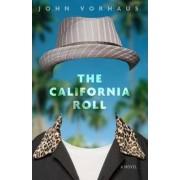 The California Roll by John Vorhaus