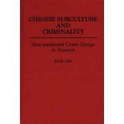 Chinese Subculture and Criminality by Chin Ko-Lin