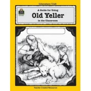 A Guide for Using Old Yeller in the Classroom by Michael Levin
