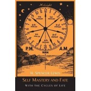 Self Mastery and Fate with the Cycles of Life by H Spencer Lewis
