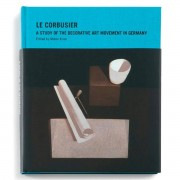 Vitra Design Museum - Le Corbusier: A Study of the Decorative Art Movement in Germany