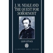 J.M.Neale and the Quest for Sobornost by Lecturer in English Leon Litvack