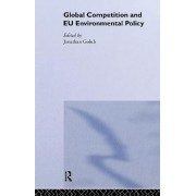 Global Competition and EU Environmental Policy by Jonathan Golub