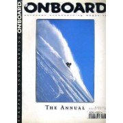 Onboard - European Snowboarding Magazine - The Annual N°1 - 1997 - Texte Exclusivement En Anglais