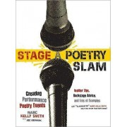 Stage a Poetry Slam by Marc Kelly Smith