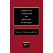 Groundwater Remediation and Treatment Technologies by Nicholas P. Cheremisinoff