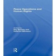 Peace Operations and Human Rights by Ray Murphy