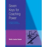 Seven Keys to Coaching Power by Stella Cowan