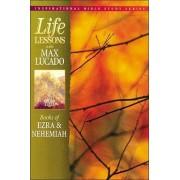 Life Lessons: Books of Ezra & Nehemiah by Max Lucado