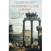 The Inheritance of Rome by Chichele Professor of Medieval History Chris Wickham