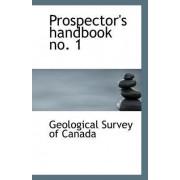 Prospector's Handbook No. 1 by Geological Survey of Canada