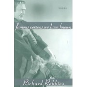 Famous Persons We Have Known by Richard Robbins