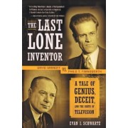 The Last Lone Inventor by Evan I Schwartz