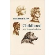 Childhood and Human Evolution by Friedrich A. Kipp