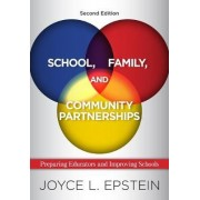 School, Family, and Community Partnerships by Joyce L. Epstein