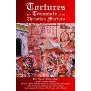 Tortures and Torments of the Christian Martyrs by Antonio Gallonio