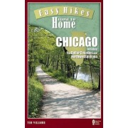 Easy Hikes Close to Home: Chicago by Ted Villaire
