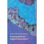 Teaching American English Pronunciation by Peter Avery