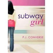 Subway Girl by P J Converse