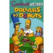 Simpsons Comics: Dollars to Donuts by Matt Groening