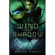 Wind and Shadow by Kathy Tyers