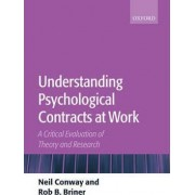 Understanding Psychological Contracts at Work by Lecturer in Organizational Psychology Neil Conway