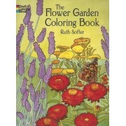 The Flower Garden Coloring Book by Ruth Soffer