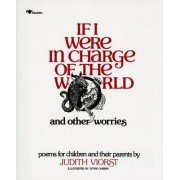 If i Were in Charge of the World and Other Worries by Judith Viorst