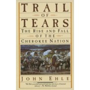 Trail of Tears by John Ehle