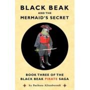 Black Beak And The Mermaid's Secret by Barbara Altenberndt