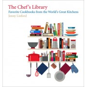 The Chef's Library: Favorite Cookbooks from the World's Great Kitchens