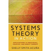 Systems Theory in Action by Shelly Smith-Acuna