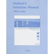 Student Solutions Manual for Elementary Statistics by Milton F. Loyer