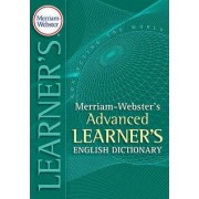Merriam-Webster's Advanced Learner's Dictionary by Merriam-Webster