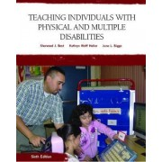 Teaching Individuals with Physical or Multiple Disabilities by Sherwood J. Best
