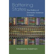 Battering States: The Politics of Domestic Violence in Israel
