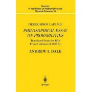 Pierre-Simon Laplace Philosophical Essay on Probabilities: v. 13 by Andrew I. Dale