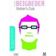Shitters club - Frederic Beigbeder