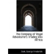 The Company of Royal Adventurers Trading Into Africa by Zook George Frederick