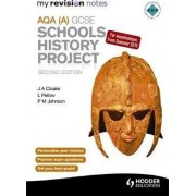 My Revision Notes AQA GCSE Schools History Project by P. Johnson